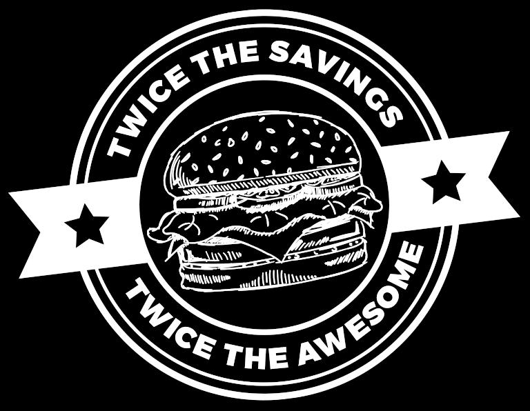Twice the savings, twice the awesome